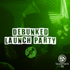 Debunked Launch Party
