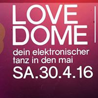 LOVE DOME #2 - TANZ IN DEN MAI - electronic indoor festival