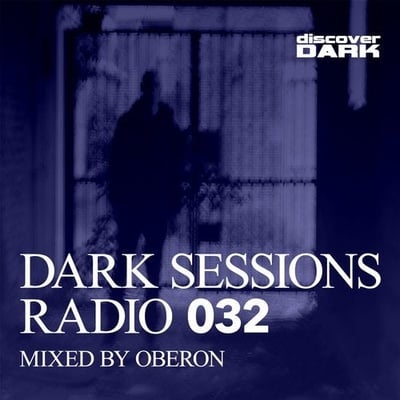 Dark Sessions Radio 032 (Mixed by Oberon)