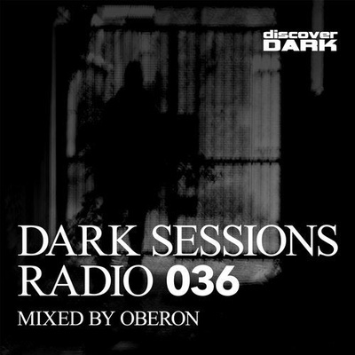 Dark Sessions Radio 036 (Mixed by Oberon)